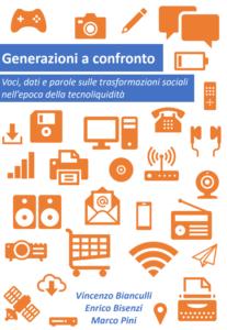 Generazioni a confronto Voci, dati e parole sulle trasformazioni sociali nell'epoca della tecnoliquidità