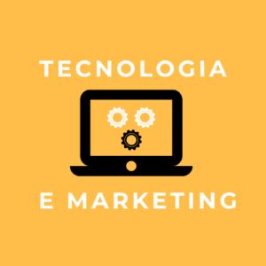 Tecnologia e Marketing